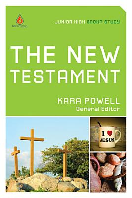 The New Testament  Junior High Group Study