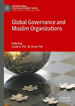 Global Governance and Muslim Organizations PDF