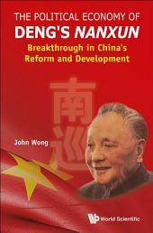 The Political Economy of Deng's Nanxun: Breakthrough in China's Reform and Development