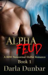Alpha Feud: A BBW Paranormal Shifter Romance - Book 1