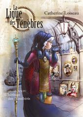 L'Héritage des Ténébéris: La Ligue des ténèbres - épisode 24