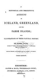 An Historical and Descriptive Account of Iceland, Greenland, and the Faroe Islands