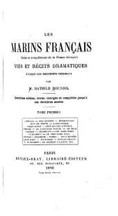 Les marins français: suite et complément de la France héroı̈que : vies et récits dramatiques, d'après les documents originaux