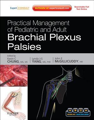 Practical Management of Pediatric and Adult Brachial Plexus Palsies E Book