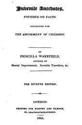 Juvenile Anecdotes, Founded on Facts: Collected for the Amusement of Children