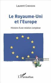 Le Royaume-Uni et l'Europe : Histoire d'une relation complexe