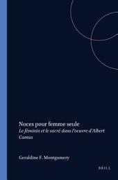 Noces pour femme seule: le féminin et le sacré dans l'œuvre d'Albert Camus