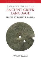 A Companion to the Ancient Greek Language PDF