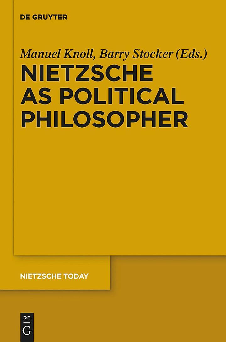 Nietzsche as Political Philosopher