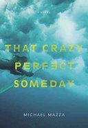 That Crazy Perfect Someday