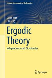 Ergodic Theory: Independence and Dichotomies