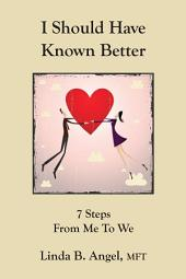 I Should Have Known Better: Seven Steps from Me to We