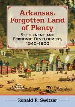 Arkansas  Forgotten Land of Plenty PDF
