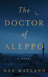 The Doctor Of Aleppo Book PDF