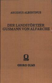 Der Landtstörtzer: Gusmann von Al-farche oder Picaro genannt. Mit einem Nachwort von Jürgen Mayer.