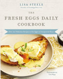 The Fresh Eggs Daily Cookbook