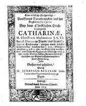 Eine tröstliche Leichpredigt von Gottes Barmherzigkeit auß den Klagliedern Jer. c. 3 v. 22 bey dem Christlichen Leichbegängnüß Catharinae, M. Christiani Mülmanni ... und Fraw Catherinae Teichmans ... Töchterleins: 10. Junii