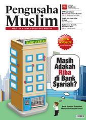 Edisi 02/2012 - Majalah Pengusaha Muslim: Masih Adakah Riba di Bank Syariah ?