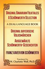 Original Bavarian Folktales  A Sch  nwerth Selection PDF