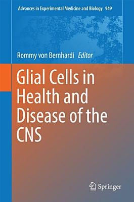 Glial Cells in Health and Disease of the CNS