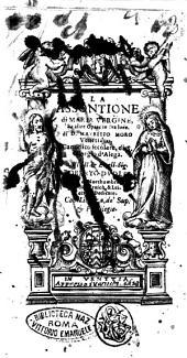 La assontione di Maria Vergine, et altre opere in sua lode di D. Mauritio Moro venetiano, canonico secolare, di S. Giorgio d'Alega. All'ill. ... Roberto Dudlei ..