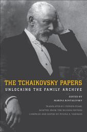 Tchaikovsky Papers: Unlocking the Family Archive