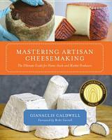 Mastering Artisan Cheesemaking PDF