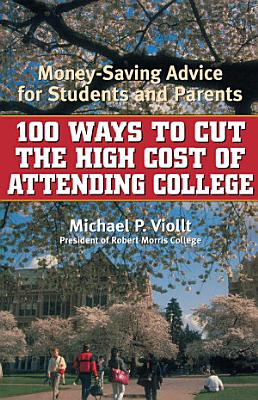 100 Ways to Cut the High Cost of Attending College