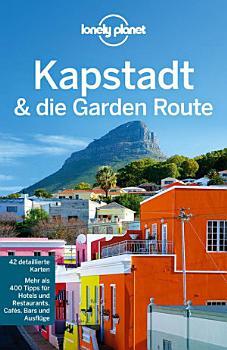 Kapstadt   die Garden Route    42 detaillierte Karten   mehr als 400 Tipps f  r Hotels und Restaurants  Caf  s  Bars und Ausfl  ge   mit extra Cityplan  PDF