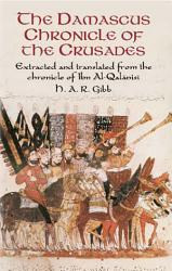 The Damascus Chronicle Of The Crusades Book PDF