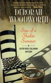 Sins of a Shaker Summer: A Sister Rose Callahan Mystery
