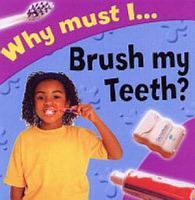 Why Must I Brush My Teeth  PDF