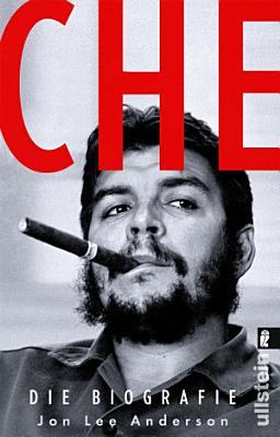 Che   Die Biographie PDF