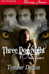 Three Dog Night [Triple Trouble 3]