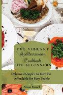 The Vibrant Mediterranean Cookbook for Beginners