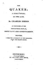The Quaker ... Adapted for theatrical representation ... Regulated from the prompt-book, etc