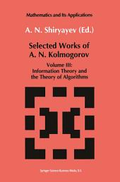 Selected Works of A. N. Kolmogorov: Volume III: Information Theory and the Theory of Algorithms