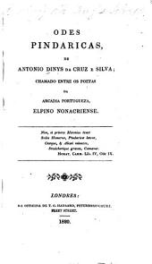 Odes pindaricas, posthumas de Elpino Nonacriense pseudonym of A. Diniz da Cruz e Silva