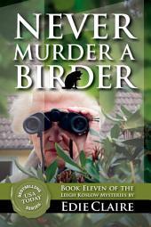 Never Murder a Birder [#11 Leigh Koslow Mystery Series]