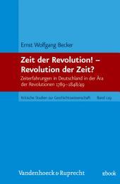 Zeit der Revolution! – Revolution der Zeit?: Zeiterfahrungen in Deutschland in der Ära der Revolutionen 1789 – 1848/49