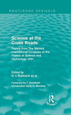 Science at the Cross Roads  Routledge Revivals