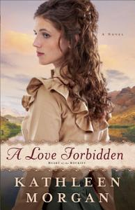 A Love Forbidden  Heart of the Rockies Book  2