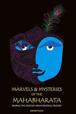 Marvels and Mysteries of the Mahabharata