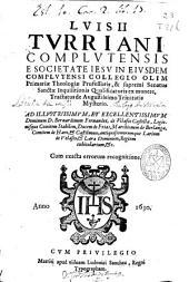 Luisii Turriani ... Tractatus de augustissimo Trinitatis mysterio ...