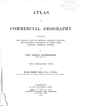 Atlas of Commercial Geography Illustrating the General Facts of Physical  Economic and Statistical Geography  on which International Commerce Depends PDF