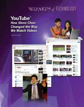 YouTube®: How Steve Chen Changed the Way We Watch Videos