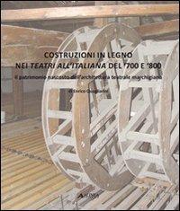Costruzioni in legno nei teatri all italiana del  700 e  800