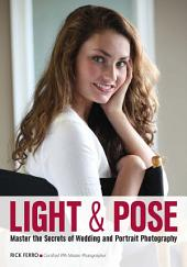 Light & Pose: Master the Secrets of Wedding, Glamour, and Portrait Photography
