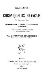 Extraits de chroniqueurs français du moyen age: Villehardouin-Joinville-Froissart-Commines