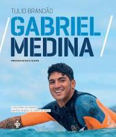 Gabriel Medina: A trajetória do primeiro campeão mundial de surfe do Brasil
